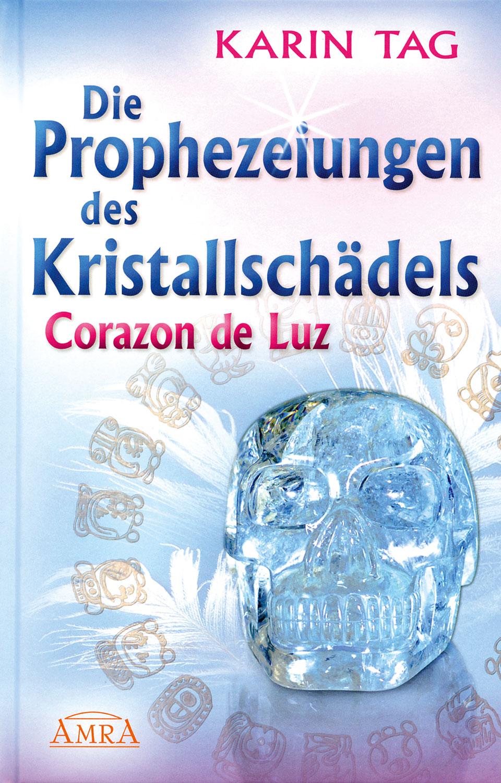 Die Prophezeiungen des Kristallschädels