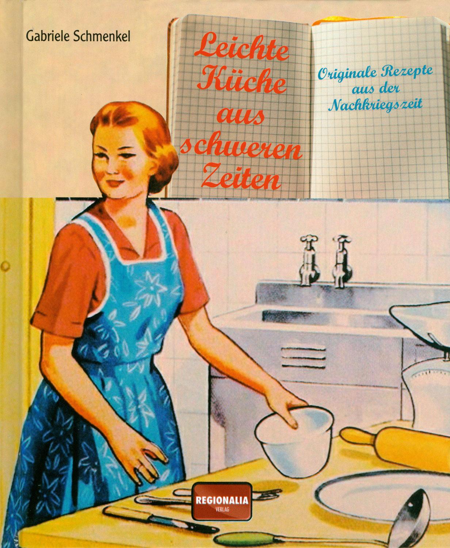 Leichte Küche aus schweren Zeiten