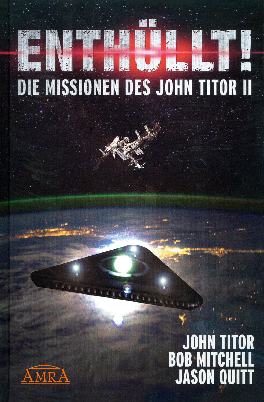 Enthüllt! Die Missionen des John Titor II