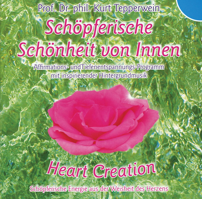 Heart Creation - Schöpferische Schönheit von innen
