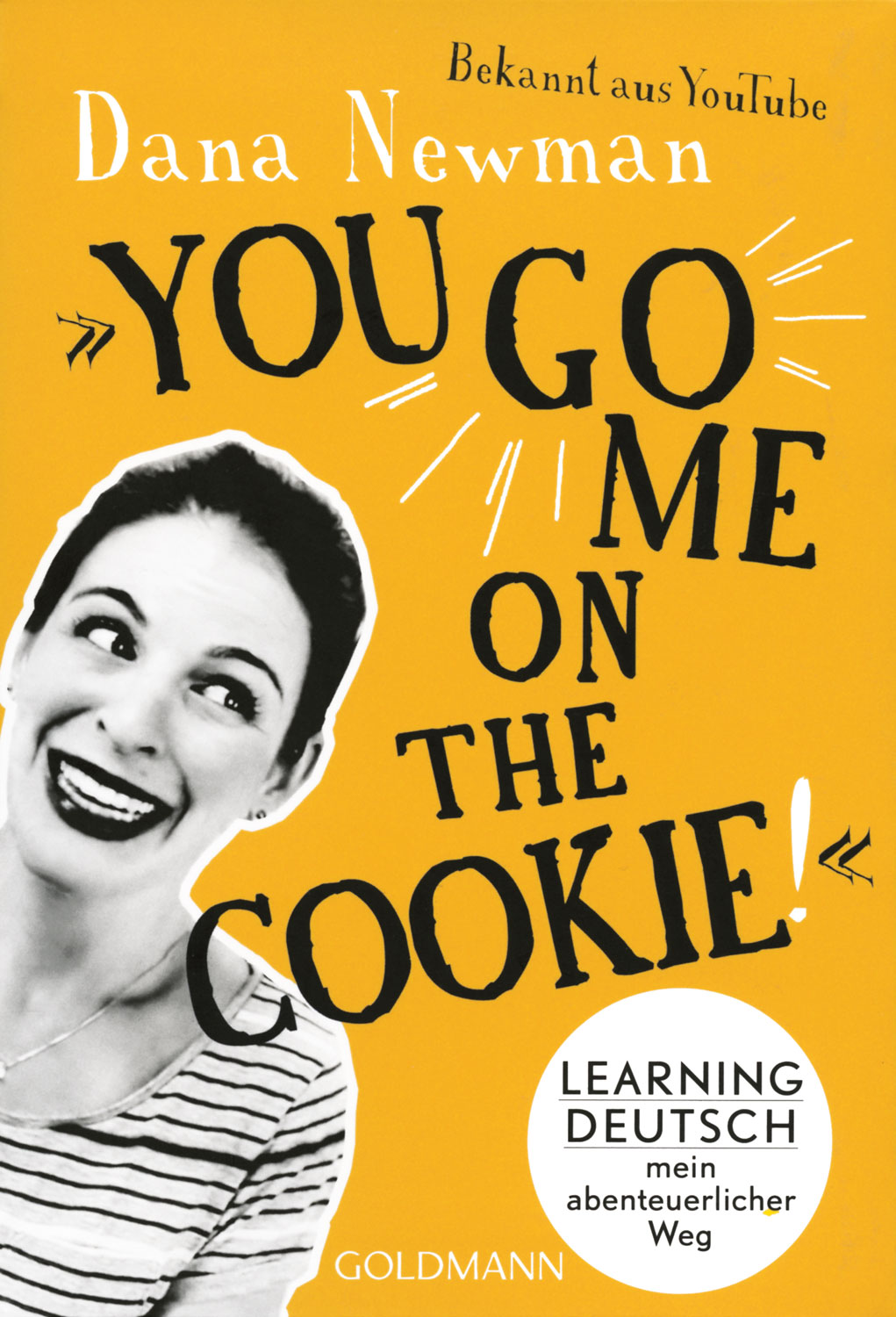 »You go me on the Cookie!«