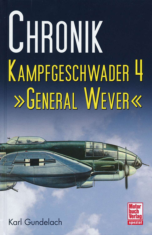 Chronik Kampfgeschwader 4 »General Wever«