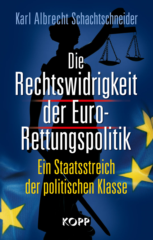 Die Rechtswidrigkeit der Euro-Rettungspolitik