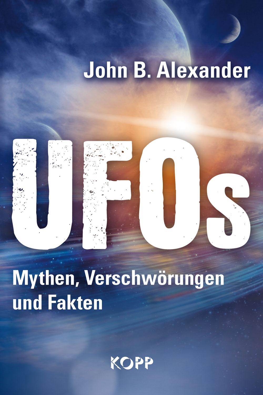 UFOs - Mythen, Verschwörungen und Fakten