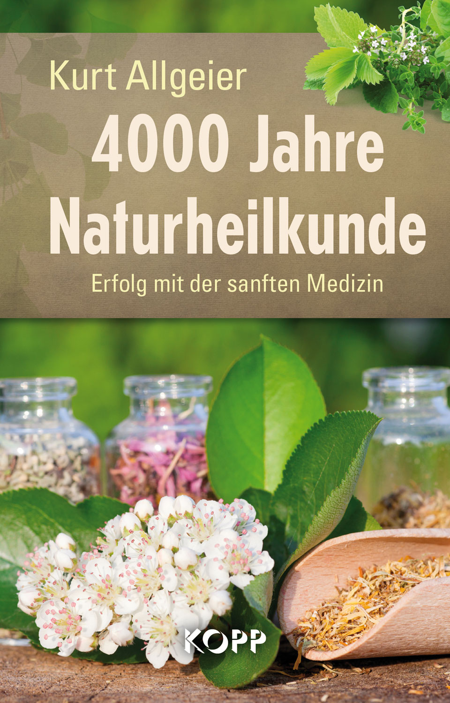 4000 Jahre Naturheilkunde