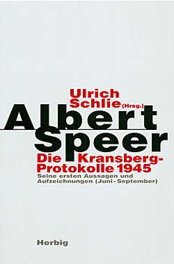 Albert Speer - Die Kransberg-Protokolle 1945