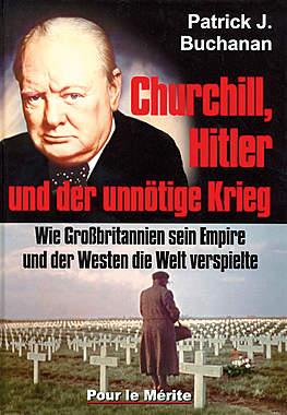 Churchill, Hitler und der unnötige Krieg