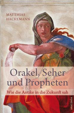 Orakel, Seher und Propheten