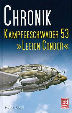Chronik Kampfgeschwader 53 »Legion Condor«