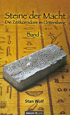 Steine der Macht Band 2 - Die Zeitkorridore im Untersberg