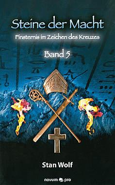 Steine der Macht Band 5 - Finsternis im Zeichen des Kreuzes