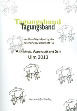 Tagungsband zum One-Day-Meeting der Forschungsgesellschaft für Archäologie, Astronautik und SETI Ulm 2013_small