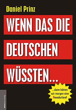 Wenn das die Deutschen wüssten... dann hätten wir morgen eine (R)evolution!_small