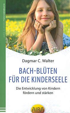 Bach-Blüten für die Kinderseele