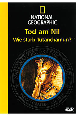 National Geographic: Tod am Nil - Wie starb Tutanchamun?