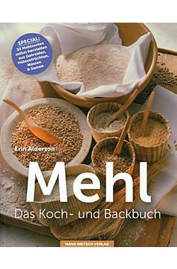 Mehl - Das Koch- und Backbuch