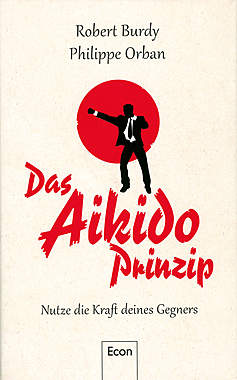 Das Aikido-Prinzip: Nutze die Kraft deines Gegners - Mängelartikel