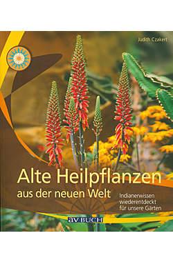 Alte Heilpflanzen aus der neuen Welt