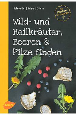 Wild- und Heilkräuter, Beeren & Pflanzen finden