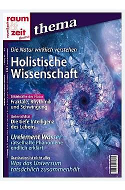 Raum & Zeit Thema: Holistische Wissenschaft