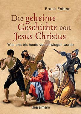 Die geheime Geschichte von Jesus Christus_small