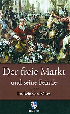 Der freie Markt und seine Feinde