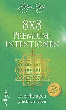 8 × 8 Premiumintentionen - Beziehungen glücklich leben