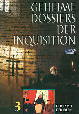 Geheime Dossiers der Inquisition - Teil 3: Der Kampf der Ideen