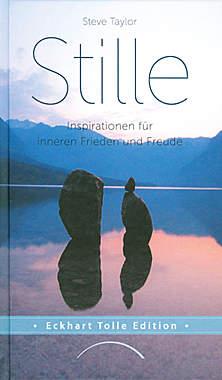 Stille - Inspirationen für inneren Frieden und Freude