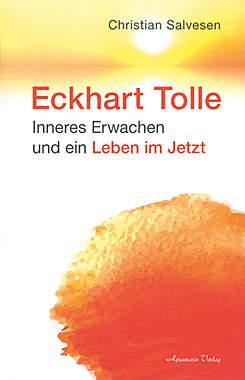 Eckhart Tolle - Inneres Erwachen und ein Leben im Jetzt