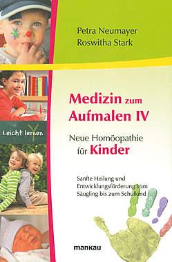 Medizin zum Aufmalen IV - Neue Homöopathie für Kinder