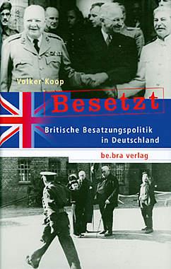 Besetzt - Britische Besatzungspolitik in Deutschland