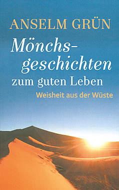 Mönchsgeschichten zum guten Leben