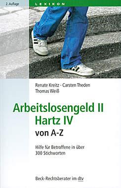 Arbeitslosengeld II - Hartz IV von A - Z