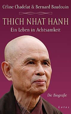 Thich Nhat Hanh - Ein Leben in Achtsamkeit