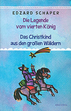 Die Legende vom vierten König & Das Christkind aus den großen Wäldern