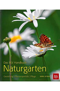 Das BLV Handbuch Naturgarten