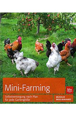 Mini-Farming: Selbstversorgung nach Plan für jede Gartengröße