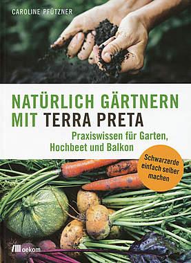 Natürlich gärtnern mit Terra Preta_small