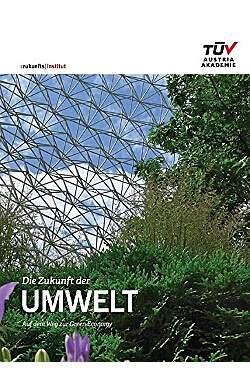 Die Zukunft der Umwelt - Auf dem Weg zur Green Economy - Mängelartikel