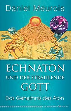 Echnaton und der strahlende Gott