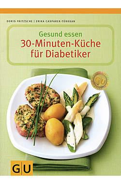 Gesund essen - 30-Minuten-Küche für Diabetiker