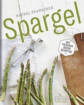 Spargel - Mit frischen neuen Rezepten - Mängelartikel