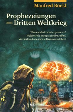 Prophezeiungen zum Dritten Weltkrieg_small