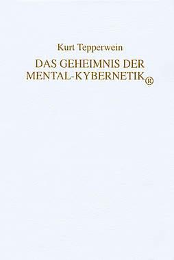 Das Geheimnis der Mental-Kybernetik®