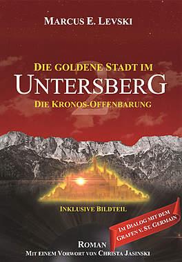 Die Goldene Stadt im Untersberg - Die Kronos-Offenbarung