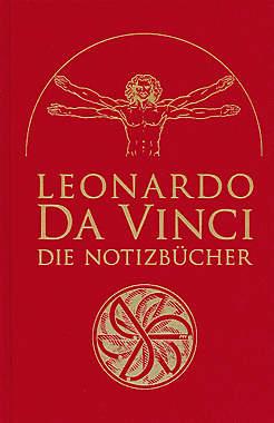 Leonardo Da Vinci - Die Notizbücher