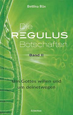 Die Regulus-Botschaften Band II