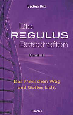 Die Regulus-Botschaften Band III