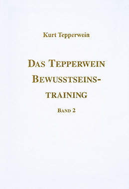 Das Tepperwein Bewusstseins-Training Band 2